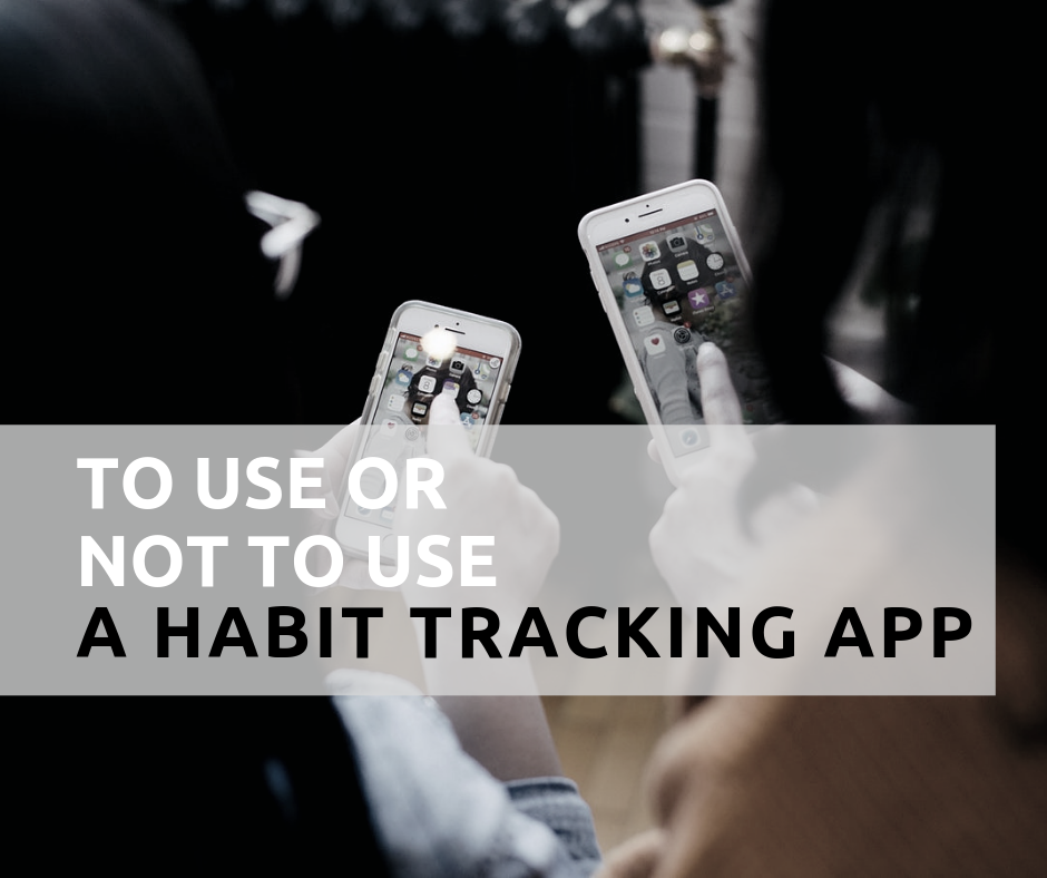 Habit tracker app, to use a habit tracking app