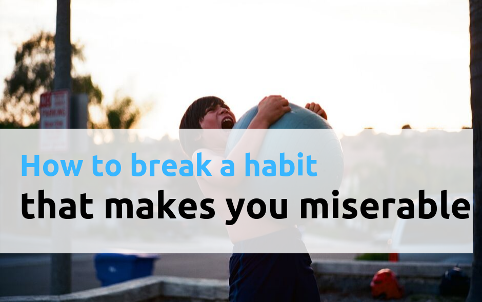 Self improvement and habit change: how to break a habit
